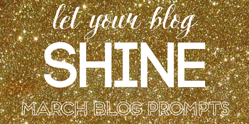 LYBS March Blog Prompts